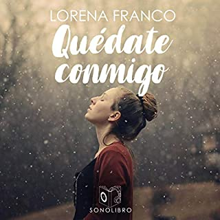 Quédate conmigo [Stay with Me]                   By:                                                                                                                                 Lorena Franco                               Narrated by:                                                                                                                                 Mariluz Parras                      Length: 3 hrs and 4 mins     10 ratings     Overall 4.8