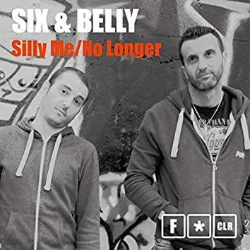 Silly Me / No Longer