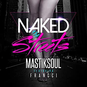Naked In The Streets