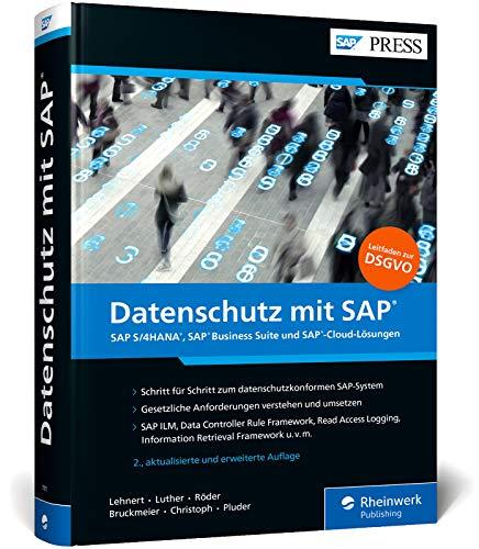 Datenschutz mit SAP: DSGVO-Umsetzung im SAP-System – inkl. Datenschutz in den SAP-Cloud-Werkzeugen SAP Cloud Platform, Ariba, SuccessFactors, Concur etc. (SAP PRESS)