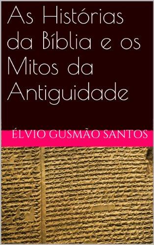 As Histórias da Bíblia e os Mitos da Antiguidade
