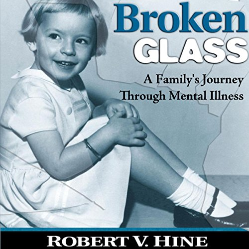 Broken Glass: A Family's Journey Through Mental Illness audiobook cover art