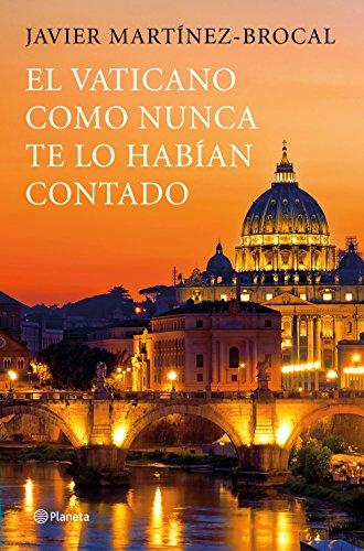 El Vaticano como nunca te lo habían contado: Un viaje inolvidable por el arte, la historia y los protagonistas de este destino privilegiado (No Ficción)