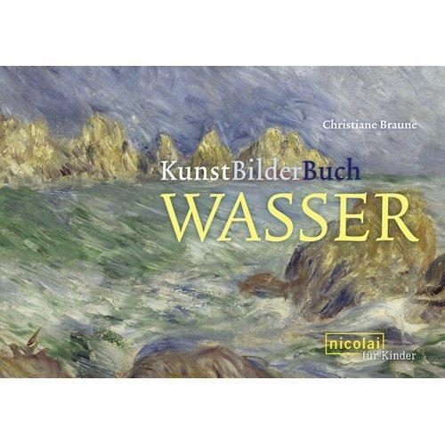 KunstBilderBuch Wasser von Christiane Braune (31. März 2008) Gebundene Ausgabe