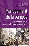 Management de la banque - Des nouveaux risques aux nouvelles formes de gouvernance