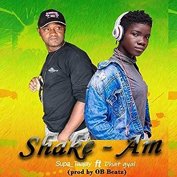 Shake - Am (feat. Dhat Gyal)