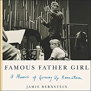Famous Father Girl     A Memoir of Growing Up Bernstein              By:                                                                                                                                 Jamie Bernstein                               Narrated by:                                                                                                                                 Jamie Bernstein                      Length: 10 hrs and 49 mins     80 ratings     Overall 4.3