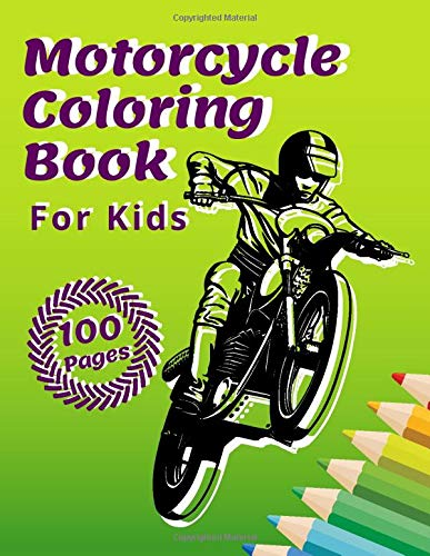 Motorcycle Coloring Book For Kids: 50 Designs Scooter, Classic Retro, Racing Motorbikes, Motocross Stunts And More, Best Gift For Teenagers & Adults