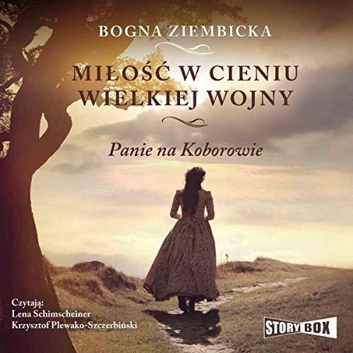 Miłość w cieniu wielkiej wojny audiobook cover art