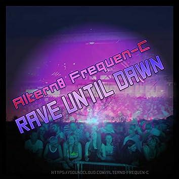 Rave Until Dawn