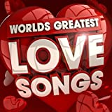 30 Worlds Greatest Love Songs - Top 30 Very Best Love Songs of all time ever! (Deluxe Version)