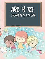 Libro para colorear y trazar el ABC y el 123 para niños: Mi primer libro para aprender el alfabeto y los números para los niños, papel para practicar la escritura del abecedario y el 123: Kindergarten y niños de 3 a 5 años de edad, lectura y escritura