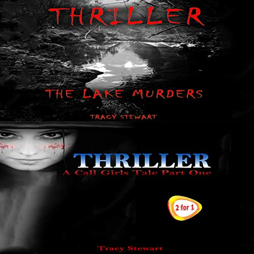 Thriller: The Lake Murders & A Call Girl's Tale Part One audiobook cover art