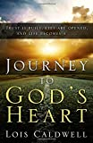 Journey to God's Heart by Lois Caldwell (2014-06-23)