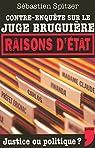 Contre-enquête sur le juge Bruguière : Justice ou politique ? par Spitzer