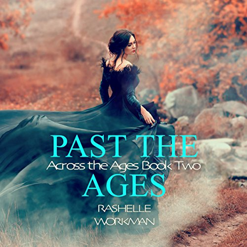 Past the Ages     Across the Ages, Book 2              By:                                                                                                                                 RaShelle Workman                               Narrated by:                                                                                                                                 Julie-Ann Amos                      Length: 3 hrs and 52 mins     Not rated yet     Overall 0.0