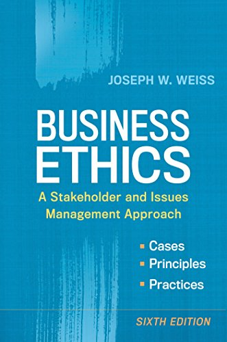 Compare Textbook Prices for Business Ethics: A Stakeholder and Issues Management Approach Sixth Edition ISBN 9781626561403 by Weiss, Joseph W.