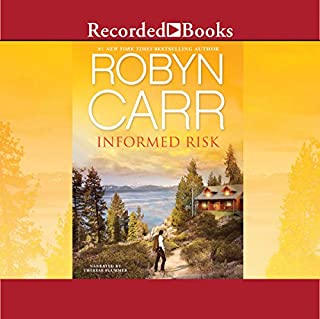 Informed Risk                   By:                                                                                                                                 Robyn Carr                               Narrated by:                                                                                                                                 Therese Plummer                      Length: 8 hrs and 10 mins     613 ratings     Overall 4.4