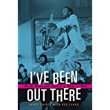 I've Been Out There: On the Road with Legends of Rock 'n' Roll (John and Robin Dickson Series in Texas Music, sponsored by the Center for Texas Music History, Texas State University) (English Edition)