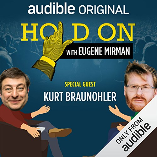 Ep. 11: Kurt Braunohler Opens His Relationship Up (Hold On with Eugene Mirman) audiobook cover art