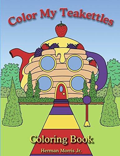 Color My Teakettle: Teakettle City Series: Volume 1