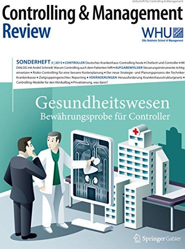 Controlling & Management Review Sonderheft 3-2015: Gesundheitswesen - Bewährungsprobe für Controller (CMR-Sonderhefte 3)