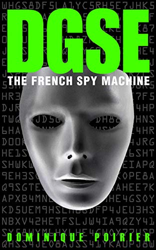 DGSE: The French Spy Machine