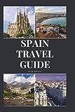 Spain Travel Guide: Activities, Food, Drinks, Barcelona, Madrid, Valencia, Seville, Zaragoza, Malaga, Murcia, Palma de Mallorca, Las Palmas, Bilbao, Alicante, Cordoba, Granada, San Sebastian