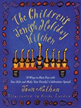 The Children's Jewish Holiday Kitchen: A Cookbook with 70 Fun Recipes for You and Your Kids, from the Author of Jewish Coo...