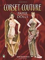 Corset Couture Paper Dolls (Dover Paper Dolls)