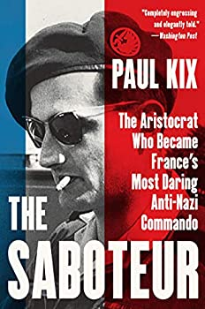 The Saboteur  The Aristocrat Who Became France s Most Daring Anti-Nazi Commando