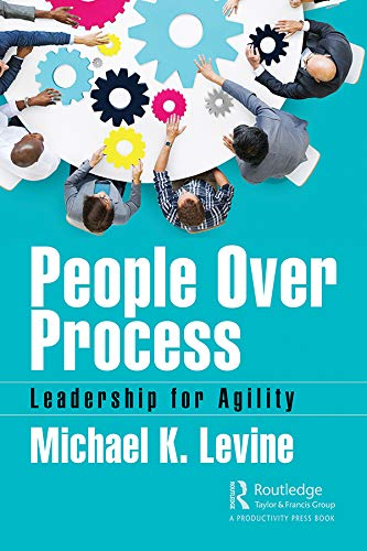 People Over Process: Leadership for Agility