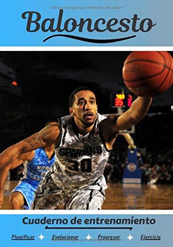 Baloncesto Cuaderno de entrenamiento: Cuaderno de ejercicios para progresar | Deporte y pasión por el Baloncesto | Libro para niño o adulto | Entrenamiento y aprendizaje | Libro de deportes |