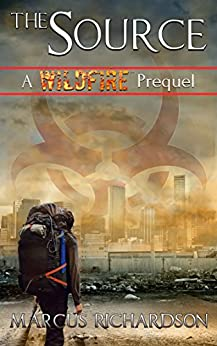The Source: A Wildfire Prequel (The Wildfire Saga Book 0) by [Marcus Richardson]