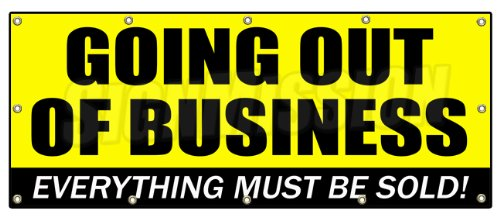 """48""""x120"""" Going Out of Business Banner Sign Closeout Save Big Huge Must Bankrupt"""