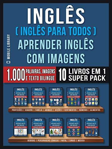 Inglês (Inglês Para Todos)  Aprender Inglês Com Imagens (Super Pack 10 livros em 1): 1.000 palavras, 1.000 imagens, 1.000 textos bilingue (10 livros em ... Learning Guides) (Portuguese Edition) eBook: Mobile Library: Amazon.es: Tienda Kindle