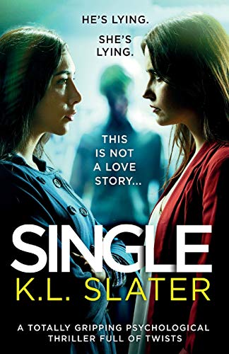Compare Textbook Prices for Single: A totally gripping psychological thriller full of twists  ISBN 9781786819284 by Slater, K.L.