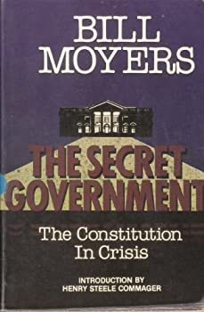 The Secret Government: The Constitution in Crisis : With Excerpts from an Essay on Watergate 0932020607 Book Cover