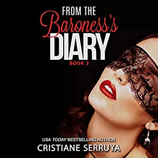 From the Baroness's Diary II     The Diaries, Book 2              By:                                                                                                                                 Cristiane Serruya                               Narrated by:                                                                                                                                 JD Elcie                      Length: 3 hrs and 4 mins     7 ratings     Overall 4.9
