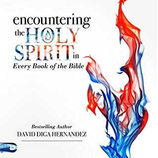 Encountering the Holy Spirit in Every Book of the Bible                   By:                                                                                                                                 David Hernandez                               Narrated by:                                                                                                                                 William Crockett                      Length: 9 hrs and 54 mins     7 ratings     Overall 4.9