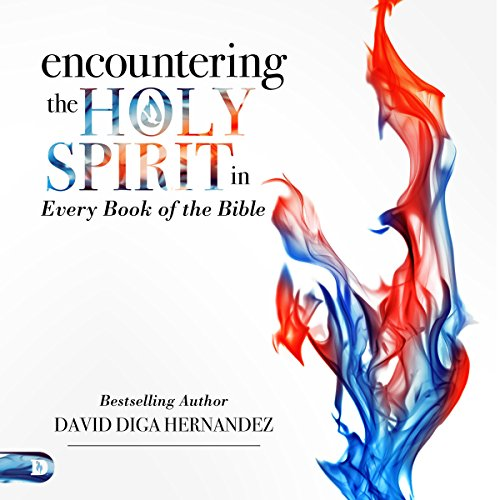 Encountering the Holy Spirit in Every Book of the Bible audiobook cover art