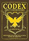 Codex des 7 couronnes, bréviaire illustré de la saga Game of Thrones - Data book (provisoire)