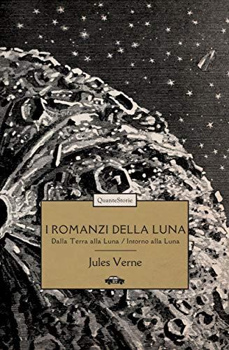 I romanzi della Luna: Dalla Terra alla Luna – Intorno alla Luna