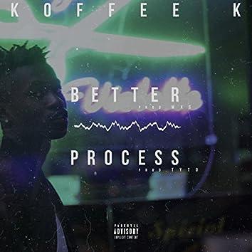 Better / Process