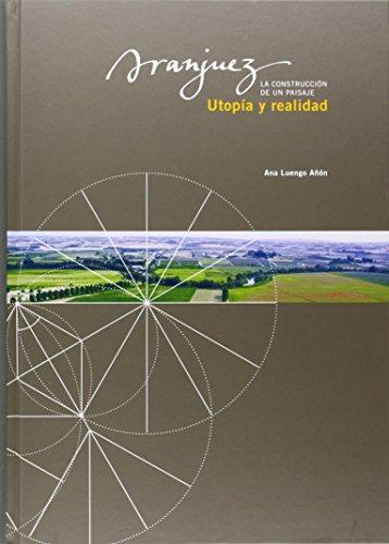 Aranjuez, utopía y realidad: La construcción de un paisaje