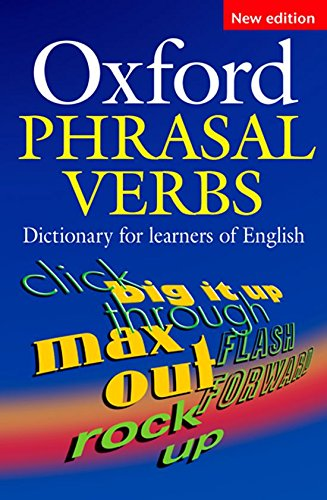 Oxford Phrasal Verbs Dictionary: For Learners of English (Diccionario Oxford de Phrasal Verbs)