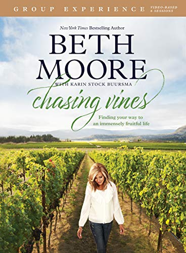 Chasing Vines Group Experience: Finding Your Way to an Immensely Fruitful Life (Kindle) -- By Beth Moore -- A Study Guide for Small Groups
