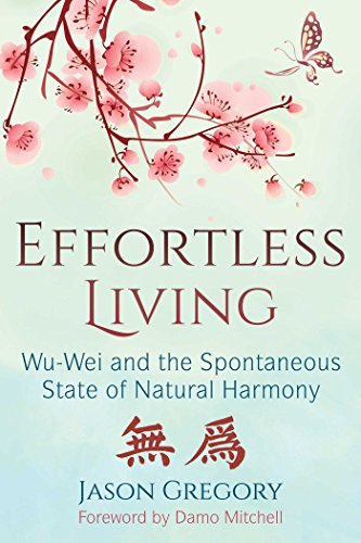 Effortless Living: Wu-Wei and the Spontaneous State of Natural Harmony