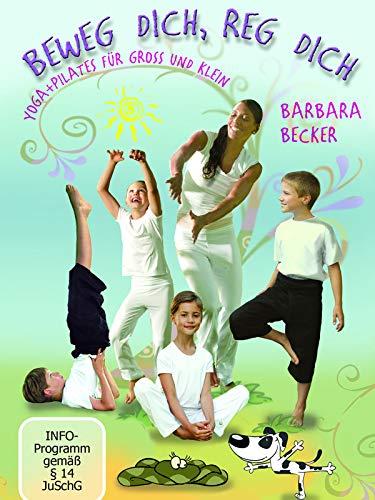 Beweg dich, Reg dich - Yoga und Pilates für Gross und Klein