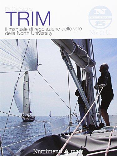 Trim. Il manuale di regolazione delle vele della North University. Nuova ediz. (Transiti Blu. Tecnica)